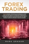 Forex Trading: ¡10 Pasos de Oro y Estrategias de Inversión en Forex para Convertirse en un Comerciante Rentable en Cuestión de Una Se Cover Image