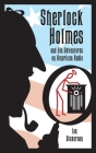 Sherlock Holmes and his Adventures on American Radio (hardback) Cover Image