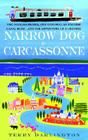 Narrow Dog to Carcassonne: Two Foolish People, One Odd Dog, an English Canal Boat...and the Adventure of a Lifetime Cover Image