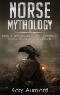 Norse Mythology: Tales of Norse Myth, Gods, Goddesses, Giants, Rituals & Viking Beliefs Cover Image