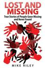 Lost and Missing: True Stories of People Gone Missing and Never Found Cover Image