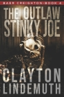 The Outlaw Stinky Joe Cover Image