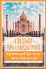 A Tale Of Family Living As A Diplomat In India: High Drama And High Comedy That You Will Ever Need: Family Travel Guide Books Cover Image