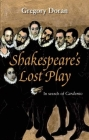 Shakespeare's Lost Play: In Search of Cardenio Cover Image