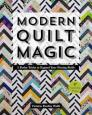 Modern Quilt Magic: 5 Parlor Tricks to Expand Your Piecing Skills - 17 Captivating Projects Cover Image