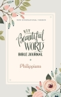 Niv, Beautiful Word Bible Journal, Philippians, Paperback, Comfort Print Cover Image