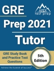 GRE Prep 2021 Tutor: GRE Study Book and Practice Test Questions [5th Edition] Cover Image