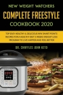 New Weight Watchers Complete Freestyle Cookbook 2020: Top Easy Healthy & Delicious WW Smart Points Recipes for a Healthy Diet 3 Weeks Weight Loss Prog Cover Image