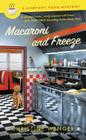 Macaroni and Freeze: A Comfort Food Mystery Cover Image