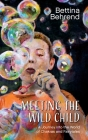 Meeting the Wild Child: A Journey into the World of Chakras and Fairytales Cover Image