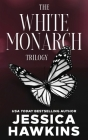 White Monarch Trilogy: The Complete Collection Cover Image