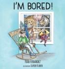I'm Bored! Cover Image