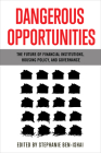 Dangerous Opportunities: The Future of Financial Institutions, Housing Policy, and Governance Cover Image