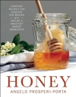 Honey: Everyday Recipes for Cooking and Baking with Nature's Sweetest Secret Ingredient Cover Image