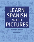 Learn Spanish with Pictures: Easy, Visual Lessons to Master Basic Grammar and Vocabulary Cover Image