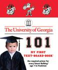 The University of Georgia 101 (My First Text-Board-Book) Cover Image
