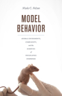 Model Behavior: Animal Experiments, Complexity, and the Genetics of Psychiatric Disorders Cover Image