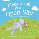 Meditation Is an Open Sky: Mindfulness for Kids Cover Image