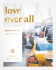 Jesus Every Day: Love Over All Cover Image