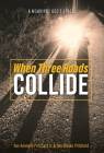 When Three Roads Collide: A Memoir of God's Grace Cover Image