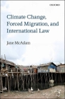 Climate Change, Forced Migration, and International Law Cover Image