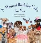A Magical Birthday Cake---For You! Cover Image
