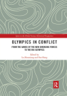 Olympics in Conflict: From the Games of the New Emerging Forces to the Rio Olympics Cover Image