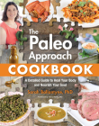 The Paleo Approach Cookbook: A Detailed Guide to Heal Your Body and Nourish Your Soul Cover Image