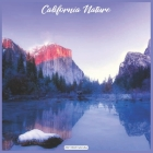 California Nature 2021 Wall Calendar: Official California State Calendar 2021 Cover Image