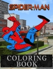 SpiderMan Coloring Book: Great 60 Coloring Book for Kids Ages 4-10 and Any Fan of Spider Man Cover Image