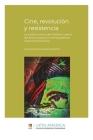 Cine, revolución y resistencia: La política cultural del Instituto Cubano del Arte e Industria Cinematográficos hacia América Latina Cover Image