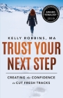 Trust Your Next Step: Creating the Confidence to Cut Fresh Tracks Cover Image