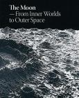 The Moon: From Inner Worlds to Outer Space Cover Image