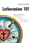 Lutheranism 101 - Third Edition Cover Image