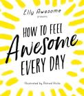 How to Feel Awesome Every Day Cover Image
