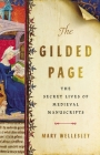 The Gilded Page: The Secret Lives of Medieval Manuscripts Cover Image