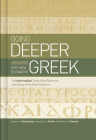 Going Deeper with New Testament Greek: An Intermediate Study of the Grammar and Syntax of the New Testament Cover Image