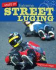 Extreme Street Luging (Nailed It!) Cover Image