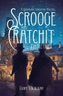 Scrooge and Cratchit Detectives: A Dickensian Christmas Mystery Cover Image
