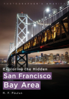 Exploring the Hidden San Francisco Bay Area Cover Image