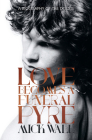 Love Becomes a Funeral Pyre: A Biography of the Doors Cover Image