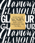 Glamour: 30 Years of Women Who Have Reshaped the World Cover Image