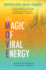 The Magic of Viral Energy: An Ancient Key to Happiness, Empowerment, and Purpose Cover Image