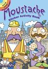 Moustache Sticker Activity Book (Dover Little Activity Books) Cover Image