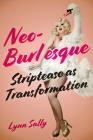 Neo-Burlesque: Striptease as Transformation Cover Image