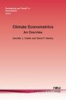 Climate Econometrics: An Overview (Foundations and Trends(r) in Econometrics #24) Cover Image