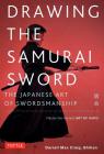 Drawing the Samurai Sword: The Japanese Art of Swordsmanship; Master the Ancient Art of Iaido Cover Image