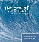 The Zen of Oceans and Surfing: Wit, Wisdom, and Inspiration Cover Image
