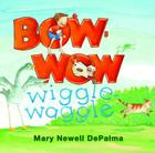 Bow-Wow Wiggle-Waggle Cover Image