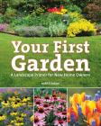 Your First Garden: A Landscape Primer for New Home Owners Cover Image